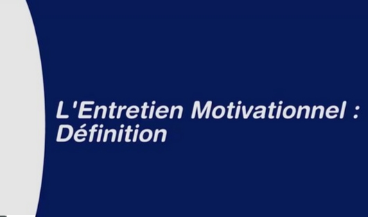 # ENTRETIEN MOTIVATIONNEL - VIDEO INTEGRALE #